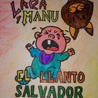 Las Aventuras de Lara y Manu - El Llanto Salvador