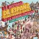 La historia de España como nunca antes te la habian contado por Academia Play