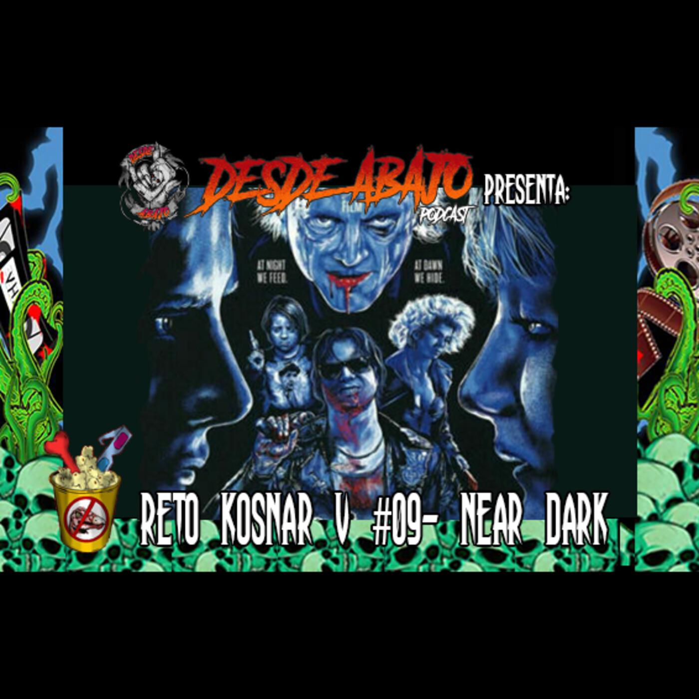 Reto Kosnar V #09- Near Dark