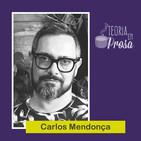 #01 Teoria em Prosa - Carlos Mendonça