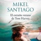 5-El extraño verano de Tom Harvey de Mikel Santiago