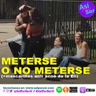 METERSE O NO METERSE - @AsiPorSerH #AsiPorSerH
