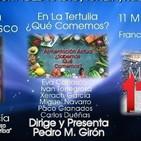 Fenómenos En Casa - Tertulia Alimentación Actual ¿Qué Comemos? - 11M 15 AÑOS Con Francisco J. Beviar TDLD 44