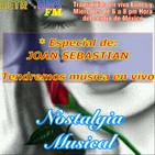 Nostalgia Musical: Especial de Joan Sebastian