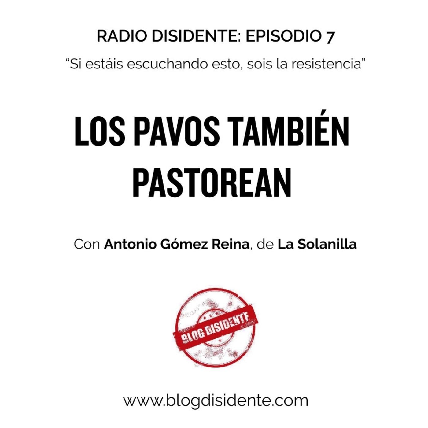 Episodio 7 - Los pavos también pastorean, con Antonio Gómez Reina