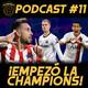 11contra11 #15 Empezó la Champions!!