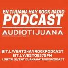 En Tijuana Hay Rock Radio - Temporada De Cuarentena - 13