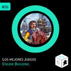 #06 - Los mejores juegos engine building