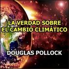 El Fraude del Calentamiento Global y el Negocio de la ONU - Ingeniero Douglas Pollock (27-8-2019) Climático
