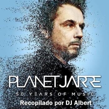 PLANET JARRE (Deluxe-Version) Recopilado por DJ Albert