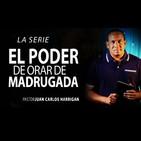 El poder de orar de madrugada 4ª Parte - Juan Carlos Harrigan