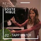 #2 Tapp Water - Cómo reducir el uso de plástico en nuestra sociedad
