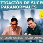 INVESTIGACIÓN DE SUCESOS PARANORMALES - Alfonso Trinidad, David Cuevas, Jesús Ortega