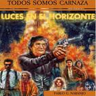 Luces en el Horizonte: TODOS SOMOS CARNAZA Con Pablo G. Naranjo