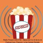 Popcorn dijous 24 d'Abril de 2019. Programa 10