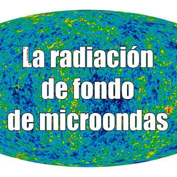 Astrobitácora - 2x13 - La radiación de fondo de microondas y la Gran Mancha Fría