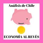 ECONOMÍA AL REVÉS. Análisis de Chile
