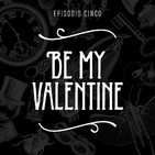 T2 Episodio 5: Be my valentine