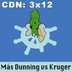 CdN 3x12 - Más Dunning vs Kruger