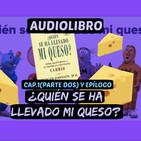 Cap.1 (Parte 2) y Epílogo(Audiolibro)¿Quién se ha llevado mi queso?