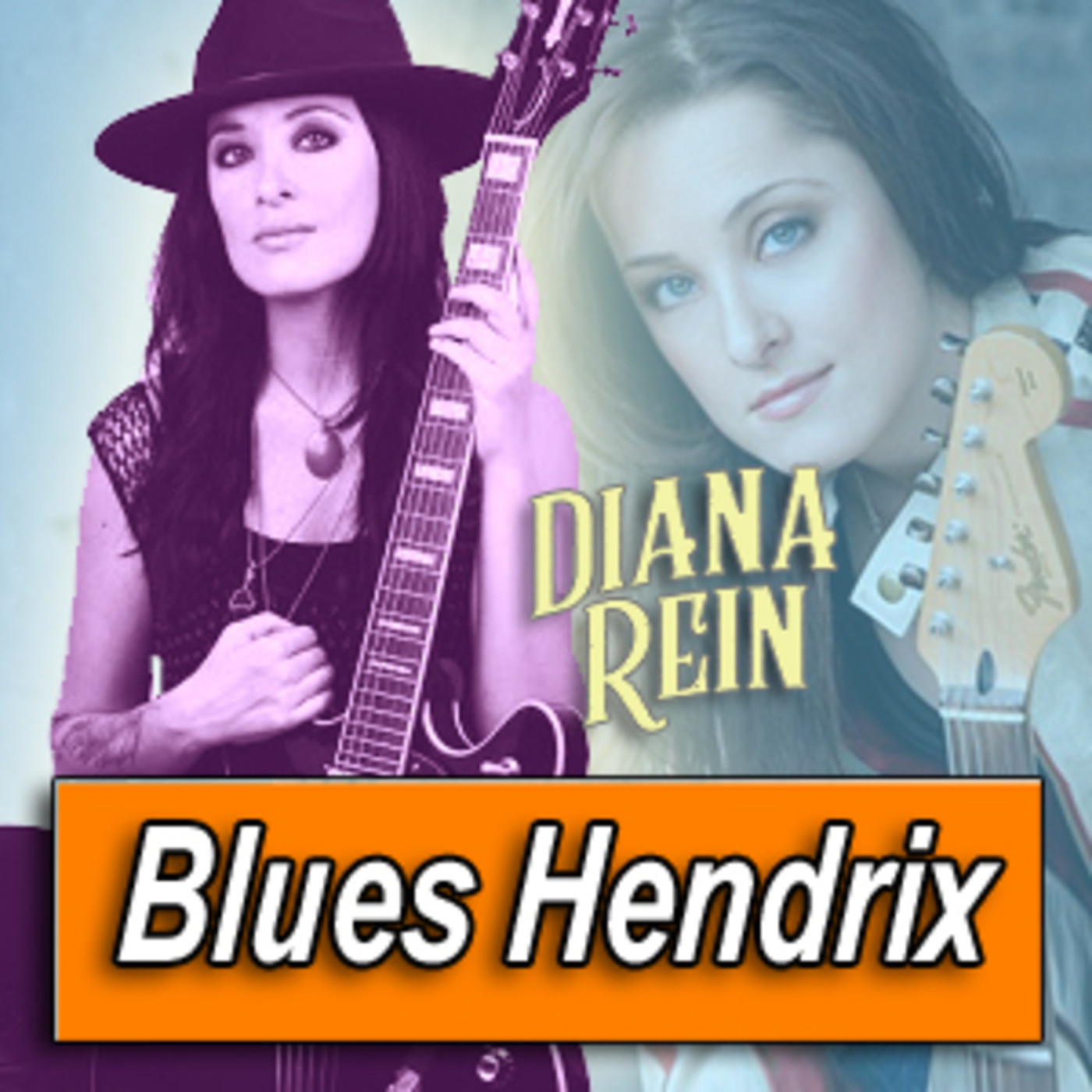 DIANA REIN · by Blues Hendrix