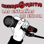 EXTRA ÓRBITA - Las Entrañas de Endor (EL ORIGEN DE LODE)