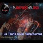 El Abrazo del Oso - La Teoría de las Supercuerdas