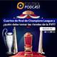 Ep. 6 - Cuartos de final de Champions League y ¿quién tomará las riendas de la FVF?