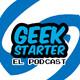 Geek Starter T2|Ep. 13|Canciones Geeks