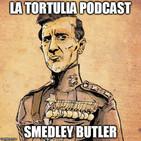 La Tortulia #80 - Smedley Butler