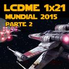 La Cantina de Mos Eisley - Ep 1x21 - Mundial X-wing 2015 (Parte 2)