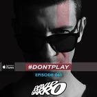David Garro @ Dont Play Radioshow Episode #061