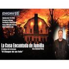 Enigma 03 - La casa encantada de Jumilla - Ente Ataca (17-5-2014)