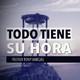 Todo Tiene Su Hora - Pastor Tony Vargas