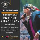 Programa 68.- Entrevista a Enrique Villarreal 'El Drogas'