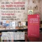 Félix Rodrigo 'UN LIBRO 'LA DEMOCRACIA Y EL TRIUNFO DEL ESTADO', UN MOVIMIENTO, EL 15 M'