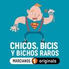 MARCIANOS 114B: Chicos, bicis y bichos raros