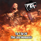 Play Them All - T2 Ep 26: The Last Nemesis