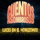Luces en el Horizonte - CUENTOS ASOMBROSOS
