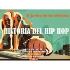 El jardín de las delicias - Historia del Hip Hop 1 (23/06/2019)