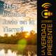La Verdad Presente EP02 - Hay Hombre Justo en la Tierra? Gerik Zambrano