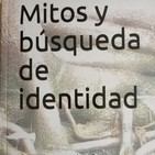 Mitos y busqueda de identidad. CAPÍTULO 3/ B