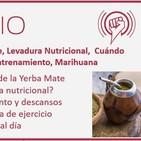 Episodio 165: Yerba Mate, Levadura Nutricional, Cuándo hacer Cetosis, Mínimo Entrenamiento, Marihuana