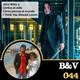 B&V #044 - John Wick 3, Contra el odio, Cómo piensa el mundo, I Think You Should Leave