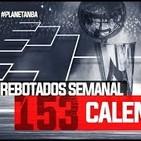 REBOTADOS SEMANAL 153: Calendario! - 01.07.2020