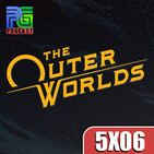 """PG 5X06 - Análisis """"The Outer Worlds"""", Impresiones beta Legends of Runeterra, Blizzcon 2019"""
