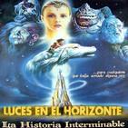 Luces en el Horizonte 5X15: LA HISTORIA INTERMINABLE