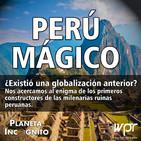 4X14 PERÚ MÁGICO. ¿Existió una globalización anterior?