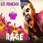 CX Podcast 5x32 I Rage 2, horarios E3 2018, Onrush, State of Decay 2, etc .