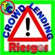 LOS 3 GRANDES RIESGOS DEL CROWDLENDING - Y cómo defendernos de los mismos